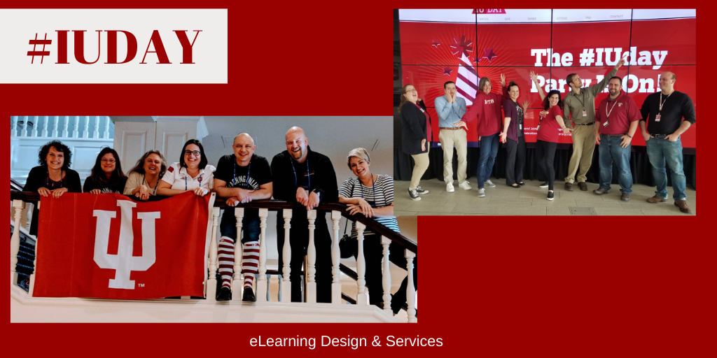 """Photos of groups of people wearing Indiana University attire with signs and flags of Indiana University. In the upper left hand corner, text reads #IUDay. At the bottom of the image, text reads """"eLearning Design & Services"""""""